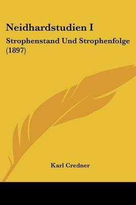 Neidhardstudien I: Strophenstand Und Strophenfolge (1897) by Karl Credner image