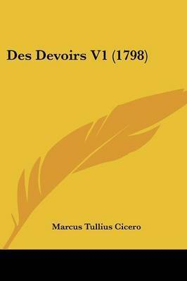 Des Devoirs V1 (1798) by Marcus Tullius Cicero