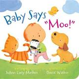 "Baby Says ""Moo!"" [Padded Board Book] by JoAnn Early Macken"