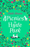 Picnics in Hyde Park: Love London Series by Nikki Moore