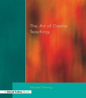 Art Of Drama Teaching, The by Michael Fleming image