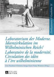 Laboratorium Der Moderne. Ideenzirkulation Im Wilhelminischen Reich- Laboratoire de la Modernit . Circulation Des Id es l' re Wilhelminienne image