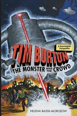 Tim Burton: The Monster and the Crowd by Helena Bassil-Morozow
