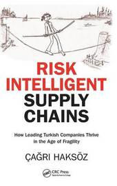 Risk Intelligent Supply Chains by Cagri Haksoz