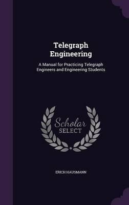 Telegraph Engineering by Erich Hausmann