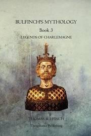 Bulfinchs Mythology Book 3 by Thomas Bulfinch