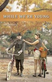 While We're Young by Don Hannah image