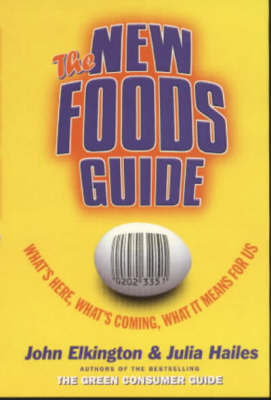 The New Foods Guide by John Elkington
