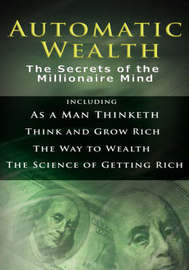 Automatic Wealth I by Napoleon Hill