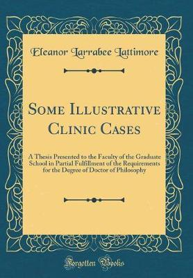Some Illustrative Clinic Cases by Eleanor Larrabee Lattimore image