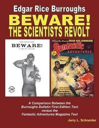 Beware! and the Scientists Revolt by Jerry L Schneider