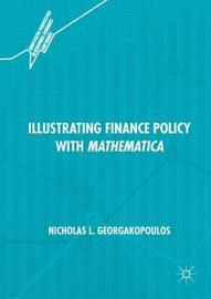 Illustrating Finance Policy with Mathematica by Nicholas L. Georgakopoulos