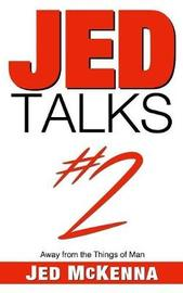 Jed Talks #2 by Jed McKenna
