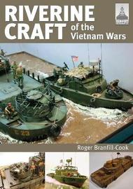 ShipCraft 26: Riverine Craft of the Vietnam Wars by Roger Branfill-Cook