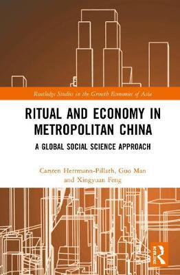 Ritual and Economy in Metropolitan China by Carsten Herrmann-Pillath
