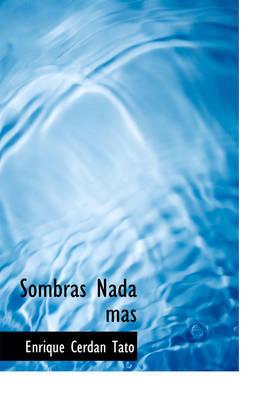 Sombras NADA Mas by Enrique Cerdan Tato image