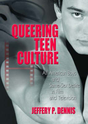Queering Teen Culture by Jeffery P. Dennis image