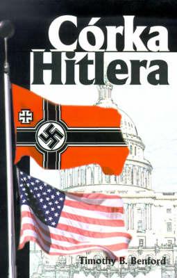 Corka Hitlera by Timothy B. Benford image