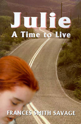 Julie: A Time to Live.... by Frances Smith Savage image