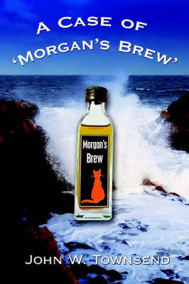 A Case of 'Morgan's Brew' by John W Townsend