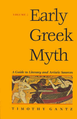 Early Greek Myth: Volume 2 by Timothy Gantz