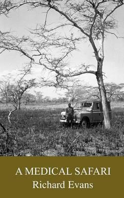 A Medical Safari by Richard Evans image