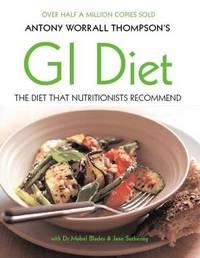 GI Diet by Antony Worrall Thompson