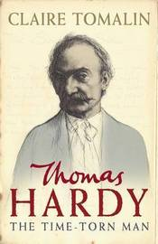 Thomas Hardy: The Time-torn Man by Claire Tomalin image