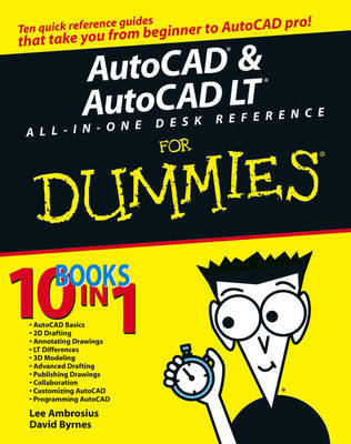 AutoCAD and AutoCAD LT All-in-One Desk Reference For Dummies by David Byrnes