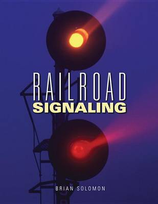 Railroad Signaling by Brian Solomon image