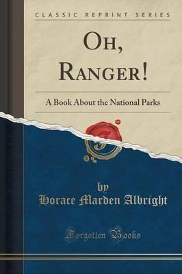 Oh, Ranger! by Horace Marden Albright
