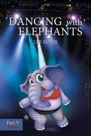 Dancing with Elephants by Lee Kohn image