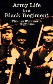 Army Life in a Black Regiment by Thomas Wentworth Higginson