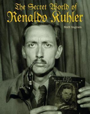 The Secret World of Renaldo Kuhler by Brett Ingram