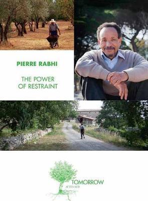 Power of Restraint by Pierre Rabhi