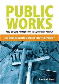 Public works and social protection in sub-Saharan Africa by Anna Gabriele McCord