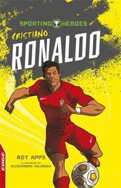 EDGE: Sporting Heroes: Cristiano Ronaldo by Roy Apps