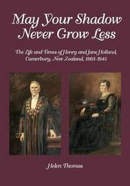 May Your Shadow Never Grow Less by Helen Thomas