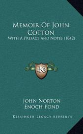 Memoir of John Cotton: With a Preface and Notes (1842) by John Norton