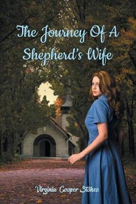 The Journey of a Shepherd's Wife by Virginia Cooper Stokes