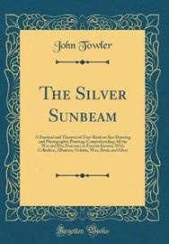 The Silver Sunbeam by John Towler image