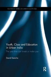 Youth, Class and Education in Urban India by David Sancho image