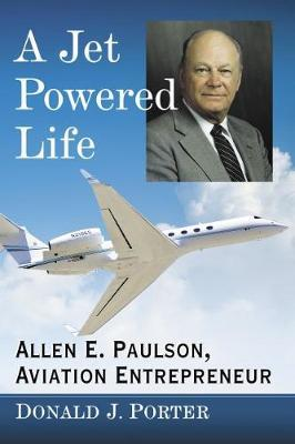 A Jet Powered Life by Donald , J. Porter image