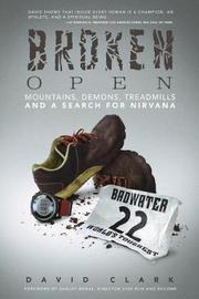 Broken Open by David Clark