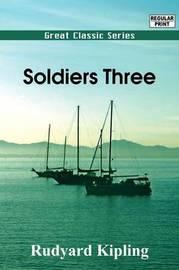Soldiers Three by Rudyard Kipling image
