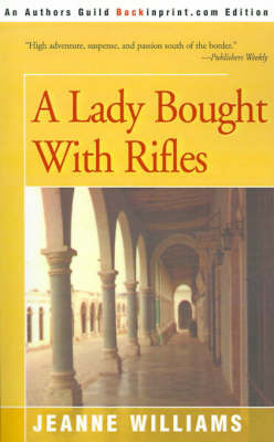 A Lady Brought with Rifles by Jeanne Williams image