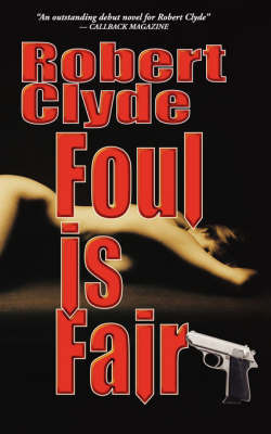 Foul Is Fair by Robert Clyde