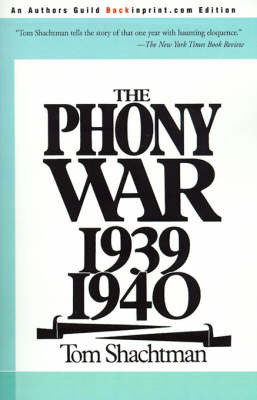 The Phony War 1939-1940 by Tom Shachtman