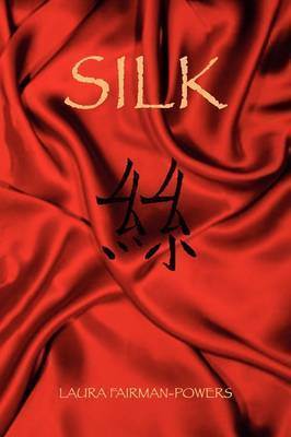 Silk by Laura Fairman-Powers