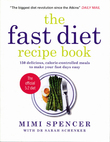 The Fast Diet Recipe Book: 150 Delicious, Calorie-controlled Meals to Make Your Fasting Days Easy by Mimi Spencer